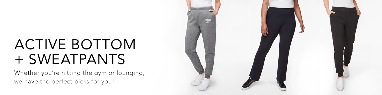 Active Bottoms and Sweatpants. Whether you're hitting the gym or lounging, we have the perfect picks for you.