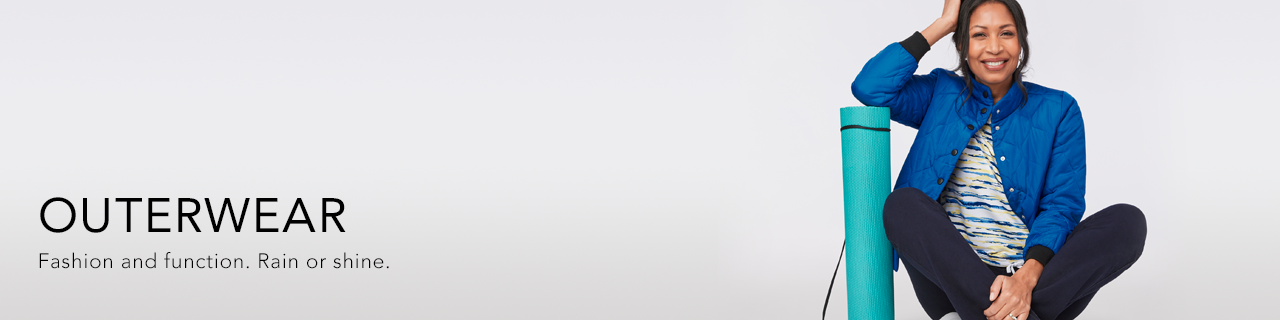 Outerwear. Fashion and function. Rain or shine.