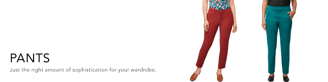 Pants. Just the right amount of sophistication for your wardrobe.